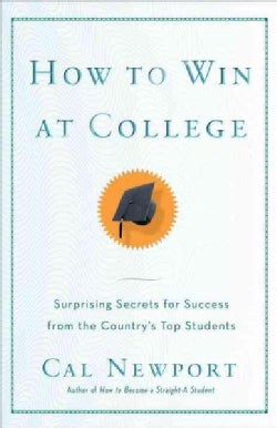 How To Win At College: Simple Rules For Success From Star Students (Paperback)