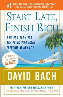 Start Late, Finish Rich: A No-fail Plan for Achieving Financial Freedom at Any Age (Paperback)