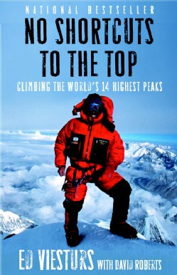 No Shortcuts to the Top: Climbing the World's 14 Highest Peaks (Paperback)
