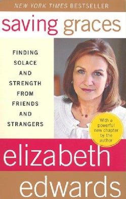 Saving Graces: Finding Solace and Strength from Friends and Strangers (Paperback)