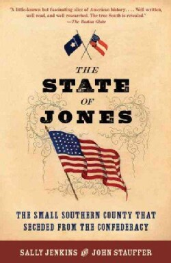 The State of Jones: The Small Southern County That Seceded from the Confederacy (Paperback)