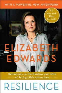 Resilience: Reflections on the Burdens and Gifts of Facing Life's Adversities (Paperback)