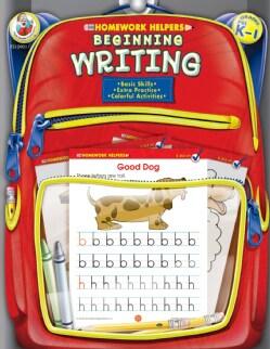 Homework Helpers Beginning Writing Grades Prek - 1 (Paperback)
