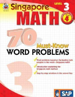 Singapore Math: 70 Must-know Word Problems, Level 3 (Paperback)
