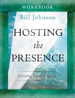 Hosting the Presence: Unveiling Heaven's Agenda (Paperback)