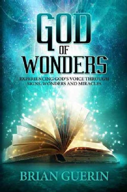 God of Wonders: Experiencing God's Voice Through Signs, Wonders and Miracles (Paperback)