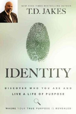Identity: Discover Who You Are and Live a Life of Purpose (Paperback)