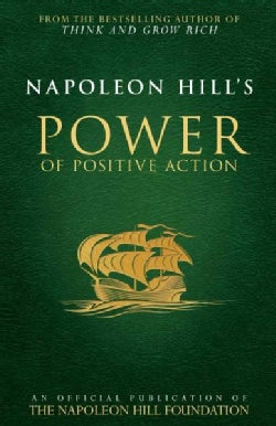 Napoleon Hill's Power of Positive Action (Paperback)