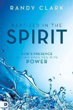 Baptized in the Spirit: God's Presence Resting upon You With Power (Paperback)