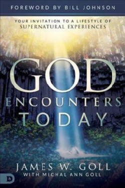 God Encounters Today: Your Invitation to a Lifestyle of Supernatural Experiences (Paperback)