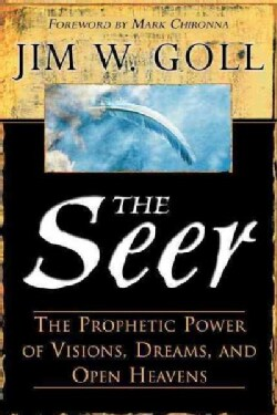 The Seer: The Prophetic Power of Visions, Dreams, and Open Heavens (Paperback)