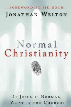 Normal Christianity: If Jesus Is Normal, What Is the Church? (Paperback)