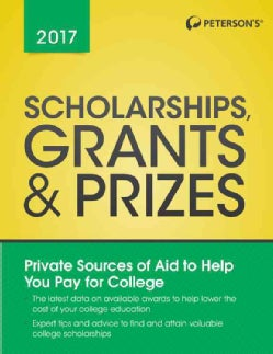 Peterson's Scholarships, Grants & Prizes 2017 (Paperback)