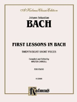 First Lessons in Bach: Twenty-Eight Short Pieces for Piano (Paperback)