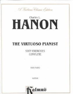 Charles L. Hanon: The Virtuoso Pianist : Sixty Exercises Complete : For Piano (Paperback)