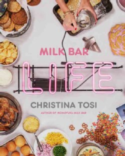 Milk Bar Life: Recipes & Stories (Hardcover)