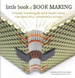 Little Book of Book Making: Timeless Techniques and Fresh Ideas for Beautiful Handmade Books (Hardcover)