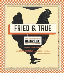 Fried & True: More Than 50 Recipes for America's Best Fried Chicken and Sides (Paperback)
