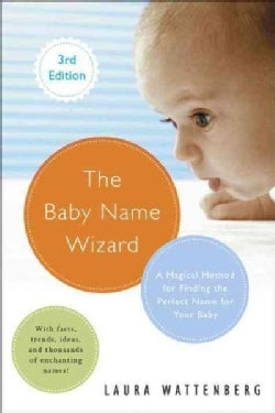 The Baby Name Wizard: A Magical Method for Finding the Perfect Name for Your Baby (Paperback)