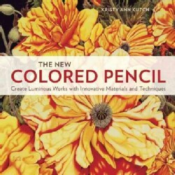 The New Colored Pencil: Create Luminous Works With Innovative Materials and Techniques (Paperback)