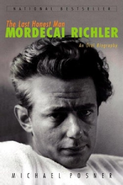 The Last Honest Man: Mordecai Richler: An Oral Biography (Paperback)
