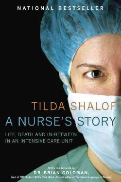 A Nurse's Story: Life, Death, and In-Between in an Intensive Care Unit (Paperback)