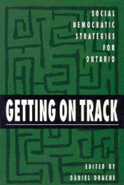 Getting on Track: Social Democratic Strategies for Ontario (Paperback)