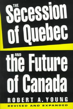 The Secession of Quebec and the Future of Canada (Paperback)