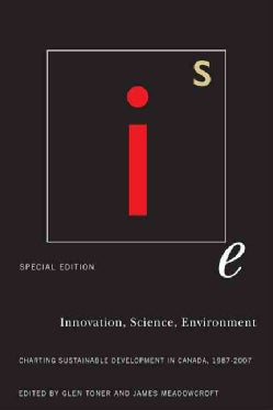 Innovation, Science, Environment: Charting Sustainable Development in Canada, 1987-2007 (Paperback)