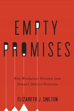 Empty Promises: Why Workplace Pension Law Doesn't Deliver Pensions (Hardcover)