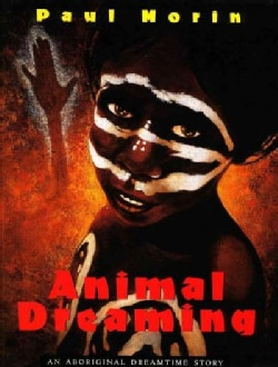 Animal Dreaming: An Aboriginal Dreamtime Story (Hardcover)