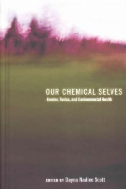 Our Chemical Selves: Gender, Toxics, and Environmental Health (Hardcover)