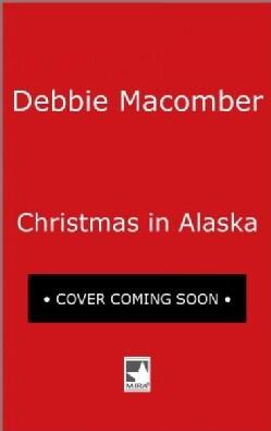 Christmas in Alaska: Mail-order Bride / the Snow Bride (Paperback)