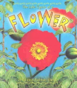 The Life Cycle of a Flower (Paperback)