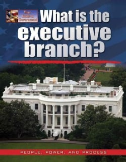 What Is the Executive Branch? (Hardcover)