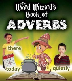 The Word Wizard's Book of Adverbs (Paperback)
