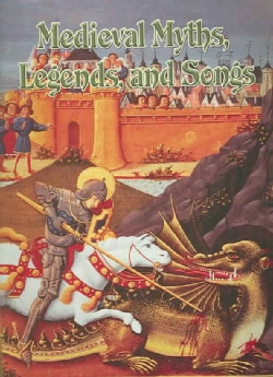 Medieval Myths, Legends, And Songs (Paperback)
