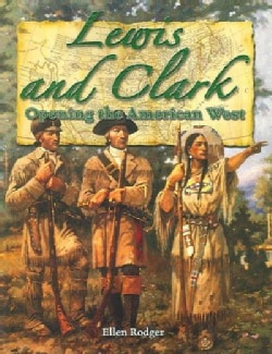 Lewis and Clark: Opening the American West (Paperback)