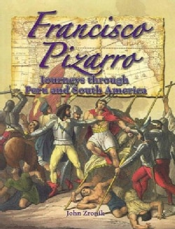 Francisco Pizarro: Journeys Through Peru and South America (Paperback)