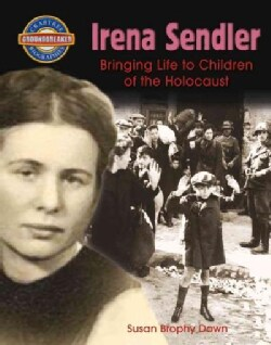 Irena Sendler: Bringing Life to Children of the Holocaust (Paperback)