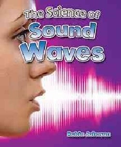 The Science of Sound Waves (Hardcover)