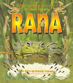 El Ciclo De Vida De La Rana/Life cycle of a frog (Paperback)
