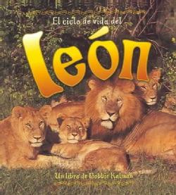 El Ciclo De Vida De un Leon / Life Cycle of a Lion (Paperback)