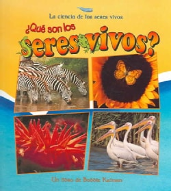 Que Son Los Seres Vivos? / What is a Living Thing? (Paperback)