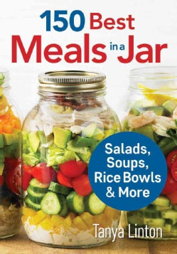 150 Best Meals in a Jar: Salads, Soups, Rice Bowls & More (Paperback)