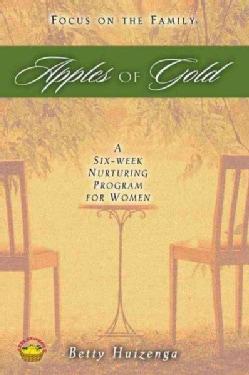 Apples of Gold: A Six-Week Nurturing Program for Women (Paperback)