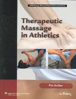 Therapeutic Massage in Athletics (Paperback)