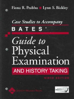 Case Studies to Accompany Bates' Guide to Physical Examination and History Taking (Paperback)