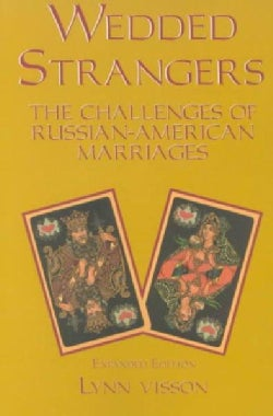 Wedded Strangers: The Challenges of Russian-American Marriages (Paperback)