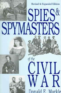 Spies and Spymasters of the Civil War (Paperback)